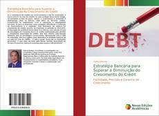 Borítókép a  Estratégia Bancária para Superar a Diminuição do Crescimento do Crédit - hoz