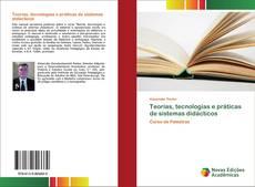 Capa do livro de Teorias, tecnologias e práticas de sistemas didácticos
