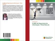 Bookcover of O ABC da Segurança da Informação - Parte Dois (2)