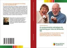 Capa do livro de A revolucionária estratégia de marketing por trás do Nintendo Wii