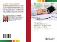 Capa do livro de A prática da medicina defensiva e o contexto do atendimento médico