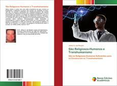 Bookcover of São Religiosos-Humanos e Transhumanismo