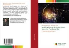 Bookcover of Álgebra Linear de Matemática Superior Fundamental