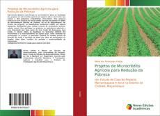 Borítókép a  Projetos de Microcrédito Agrícola para Redução da Pobreza - hoz