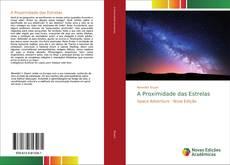 Bookcover of A Proximidade das Estrelas