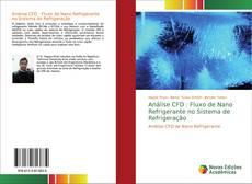 Bookcover of Análise CFD : Fluxo de Nano Refrigerante no Sistema de Refrigeração