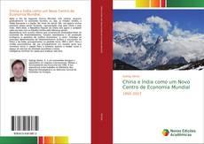Capa do livro de China e Índia como um Novo Centro de Economia Mundial