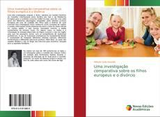 Capa do livro de Uma investigação comparativa sobre os filhos europeus e o divórcio
