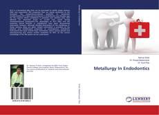 Bookcover of Metallurgy In Endodontics