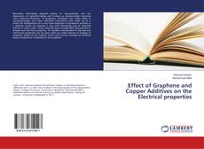 Bookcover of Effect of Graphene and Copper Additives on the Electrical properties