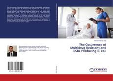 Copertina di The Occurrence of Multidrug Resistant and ESBL Producing E. coli
