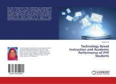 Bookcover of Technology Based Instruction and Academic Performance of PYP Students