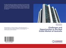 Bookcover of Challenges and Opportunities In the Real Estate Market of Australia