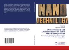 Capa do livro de Phytosynthesis and Characterization of Noble Metals Nanoparticles
