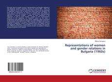 Обложка Representations of women and gender relations in Bulgaria (1960s)