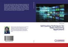 Bookcover of Self-healing Techniques for Video-Streaming Applications