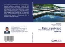 Bookcover of Dietary importance of vitamin C and E for Mullet Juveniles