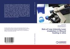 Role of Low Intensity Laser Irradiation in Wound healing in vitro kitap kapağı