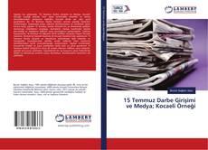 Bookcover of 15 Temmuz Darbe Girişimi ve Medya; Kocaeli Örneği