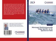 Portada del libro de Manavgat Destinasyonunda Doğa Sporları ve Su Sporlarının Rolü