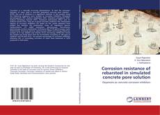 Bookcover of Corrosion resistance of rebarsteel in simulated concrete pore solution