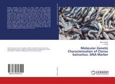 Bookcover of Molecular Genetic Characterization of Clarias batrachus. DNA Marker
