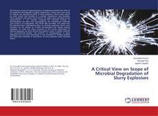 Capa do livro de A Critical View on Scope of Microbial Degradation of Slurry Explosives