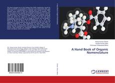 Bookcover of A Hand Book of Organic Nomenclature
