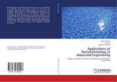 Bookcover of Applications of Nanotechnology in Advanced Engineering