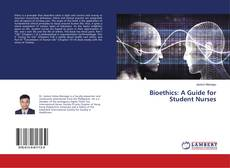 Bookcover of Bioethics: A Guide for Student Nurses