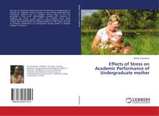 Couverture de Effects of Stress on Academic Performance of Undergraduate mother