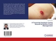 Bookcover of A Transcript Analysis Casing Wound & Dushta Vrana Management