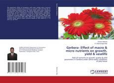 Portada del libro de Gerbera- Effect of macro & micro nutrients on growth, yield & vaselife