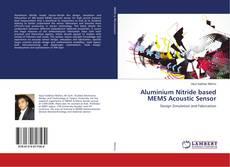 Bookcover of Aluminium Nitride based MEMS Acoustic Sensor