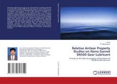 Relative antiwear property studies on nano garnet SN500 gear lubricant的封面