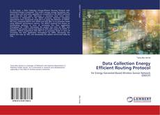 Bookcover of Data Collection Energy Efficient Routing Protocol