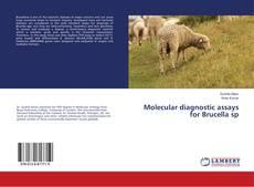 Bookcover of Molecular diagnostic assays for Brucella sp