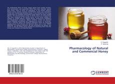 Couverture de Pharmacology of Natural and Commercial Honey