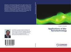 Bookcover of Applications of Bio-Nanotechnology