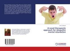 Portada del libro de A novel therapeutic approach for idiopathic mental retardation