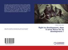 Right to development, does it serve Africa for its development ?的封面