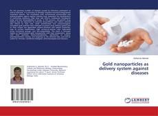 Portada del libro de Gold nanoparticles as delivery system against diseases