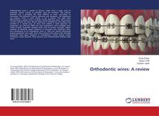 Bookcover of Orthodontic wires: A review
