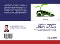 Bookcover of Transition Metal-Based Catalysts for Hydrogen Evolution in Acid Medium