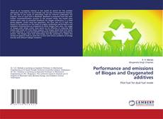 Bookcover of Performance and emissions of Biogas and Oxygenated additives