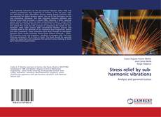 Bookcover of Stress relief by sub-harmonic vibrations