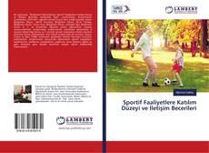 Copertina di Sportif Faaliyetlere Katılım Düzeyi ve İletişim Becerileri