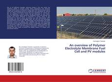 Couverture de An overview of Polymer Electrolyte Membrane Fuel Cell and PV modules