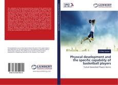 Capa do livro de Physıcal development and the specıfıc capabılıty of basketball players