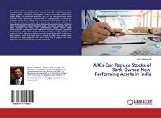 Copertina di ARCs Can Reduce Stocks of Bank Owned Non-Performing Assets in India